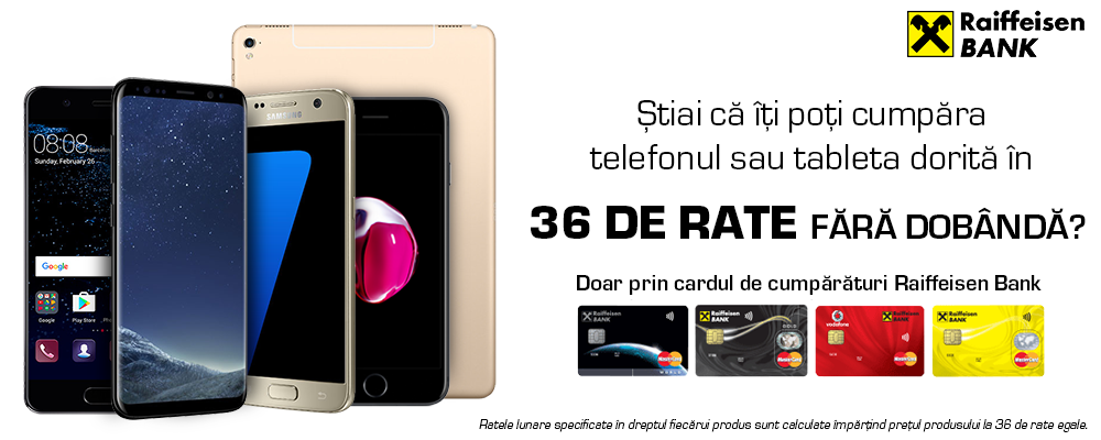 36 de rate Raiffeisen - Smartphones&Tablete | Media Galaxy